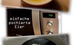Pochierte Eier ultra einfach aus der Mikrowelle
